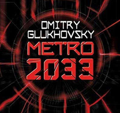 Book Review: Metro 2033 by Dmitry Glukhovsky