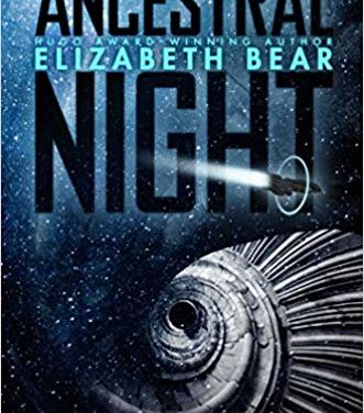 Book Review: Ancestral Night by Elizabeth Bear