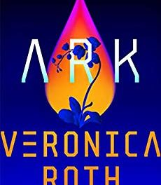 Book Review: Ark (Forward collection) by Veronica Roth