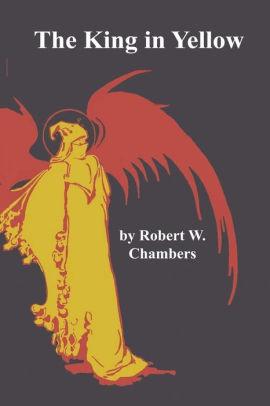 The King in Yellow Robert W. Chambers